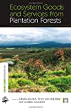 Ecosystem Goods and Services from Plantation Forests (The Earthscan Forest Library)