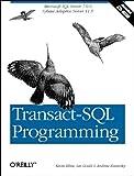 Transact-SQL Programming: Covers Microsoft SQL Server 6.5 /7.0 and Sybase Adaptive Server 11.5 (1565924010) by Kline, Kevin