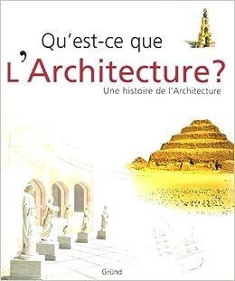 Qu 39 est ce que l 39 architecture une histoire de l 39 architecture - Qu est ce que l architecture ...