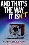 cover of And That's the Way It Isn't: A Reference Guide to Media Bias