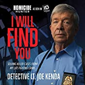 I Will Find You: Solving Killer Cases from My Life Fighting Crime | [Joe Kenda]