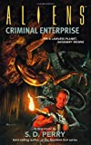 Aliens: Criminal Enterprise (1595820035) by Perry, S.D.