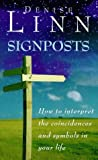 Signposts: How to Interpret the Coincidences and Symbols in Your Life (0712670726) by Linn, Denise