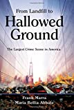 img - for From Landfill to Hallowed Ground: The Largest Crime Scene in America book / textbook / text book