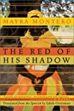 The Red of His Shadow: A Novel (0060952911) by Mayra Montero