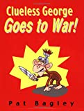 img - for Clueless George Goes to War book / textbook / text book
