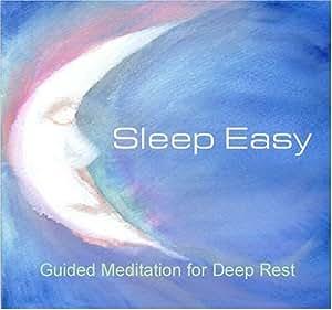 Sleep Easy:  Guided Meditation for Deep Rest