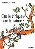 echange, troc Jean-Claude Génot - Quelle éthique pour la nature ?