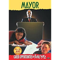 Tell Me How Career Series: Mayor