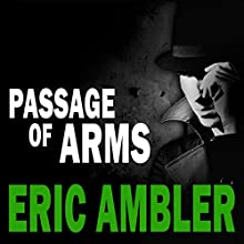 Passage of Arms Audiobook by Eric Ambler Narrated by John Chancer