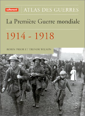 La Première Guerre mondiale 1914-1918
