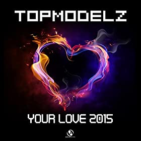 Topmodelz-Your Love 2015