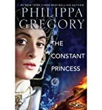 Philippa Gregory (The Constant Princess) By Gregory, Philippa (Author) Paperback on 28-Aug-2006