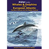 Whales and Dolphins of the European Atlantic (Ocean Guides)by Graeme Cresswell