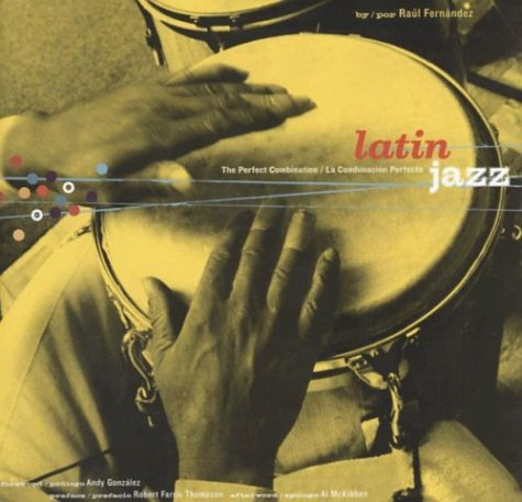 Latin Jazz: The Perfect Combination/La Combinacion Perfecta (Text)