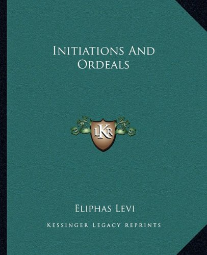 Initiations and Ordeals