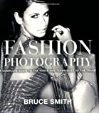 Fashion Photography: A Complete Guide to the Tools and Techniques of the Trade