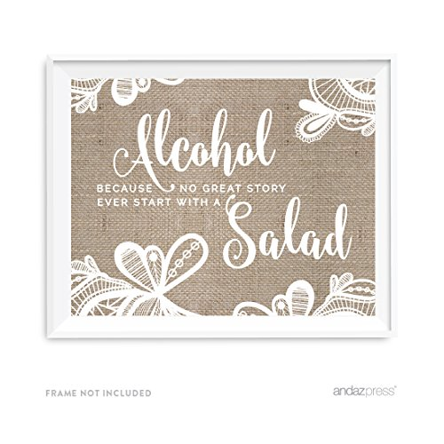 Andaz Press Burlap Lace Print Wedding Collection, Party Signs, Alcohol, Because No Great Love Story Ever Started With a Salad, 8.5x11-inch, 1-Pack