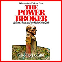 The Power Broker: Robert Moses and the Fall of New York Audiobook by Robert A. Caro Narrated by Robertson Dean