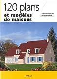 echange, troc Alain Hirselberger, Alain Rondin - 120 plans et modèles de maisons