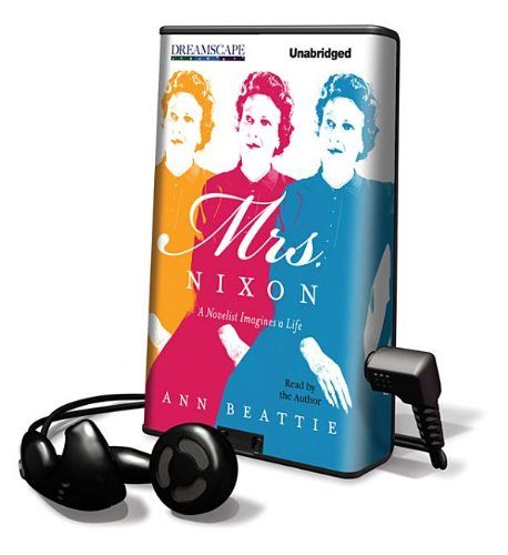 Mrs. Nixon: A Novelist Imagines A Life [With Earbuds] (Playaway Adult Fiction)