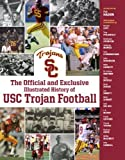 img - for The Official and Exclusive Illustrated History of USC Trojan Football Hardcover - June 12, 2013 book / textbook / text book