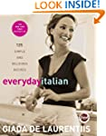 Everyday Italian: 125 Simple and Deli...