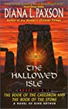The Hallowed Isle: The Book of the Cauldron and The Book of the Stone (The Hallowed Isle, Books 3 and 4) (0380817594) by Paxson, Diana L.