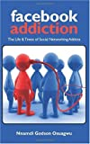 Facebook Addiction: The Life & Times of Social Networking...