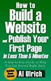How to Build a Website and Publish Your First Page in Less Than 5 Minutes: A step-by-step guide to help you get started right away (English Edition)