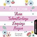 Wenn Schmetterlinge Loopings fliegen Audiobook by Petra Hülsmann Narrated by Yara Blümel