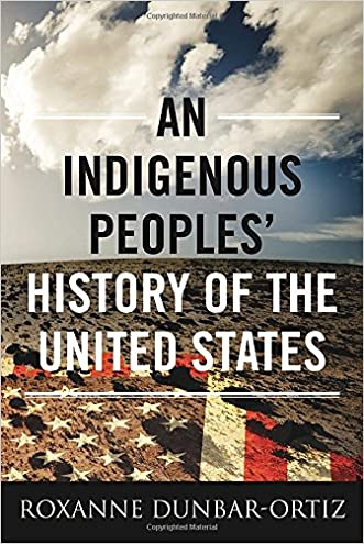 An Indigenous Peoples' History of the United States (ReVisioning American History) written by Roxanne Dunbar-Ortiz
