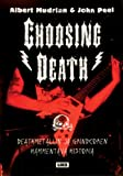 img - for Choosing Death: Deathmetallin Ja Grindcoren Hammentava Historia book / textbook / text book