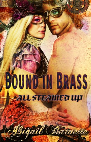 Bound in Brass (All Steamed Up Series, Book Two)