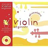 Violin Beginner: Pupil's Book & CD (Abracadabra Strings Beginners)