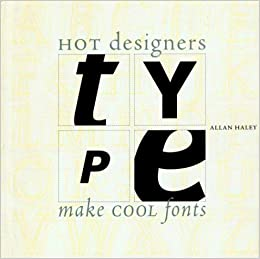 Hot Designers Make Cool Fonts