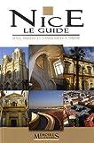 echange, troc Collectif - Nice, le guide : Sites, Musées et Itinéraires à thème