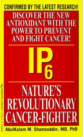 IP6: Nature's Revolutionary Cancer Fighter: Nature's Revolutionary Cancer-Fighter