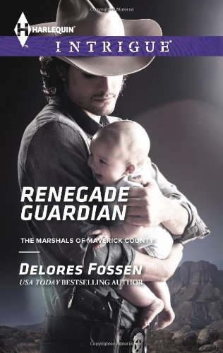 Image of Renegade Guardian (Harlequin Intrigue\The Marshals of Maverick County)
