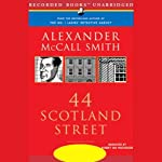 44 Scotland Street (       UNABRIDGED) by Alexander McCall Smith Narrated by Robert Ian Mackenzie