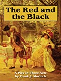 Image of The Red and the Black: A Play in Three Acts Based on the Novel by Stendhal
