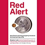 Red Alert: How China's Growing Prosperity Threatens the American Way of Life | Stephen Leeb,Gregory Dorsey