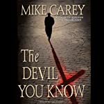 The Devil You Know (       UNABRIDGED) by Mike Carey Narrated by Michael Kramer