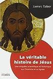 La Véritable Histoire de Jésus