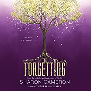 The Forgetting Audiobook by Sharon Cameron Narrated by Thérèse Plummer