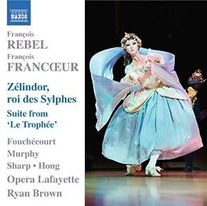 Rebel & Francoeur: Zélindor, roi des Sylphes . Suite from 'Le Trophée'