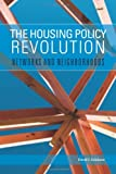 The Housing Policy Revolution: Networks and Neighborhoods