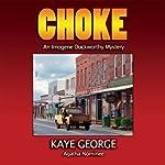 Choke: An Imogene Duckworthy Mystery | Kaye George
