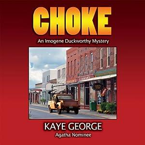 Choke: An Imogene Duckworthy Mystery | [Kaye George]