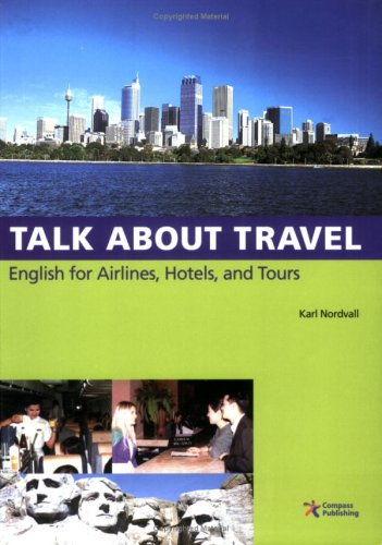 Talk About Travel, English for Airlines, Hotels, and Tours (with Audio CD)
